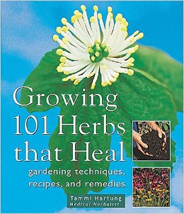 Growing 101 Herbs that Heal – Tammi Hartung