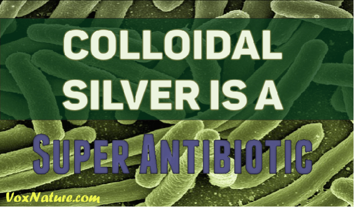 Why Colloidal Silver is a Super Antibiotic
