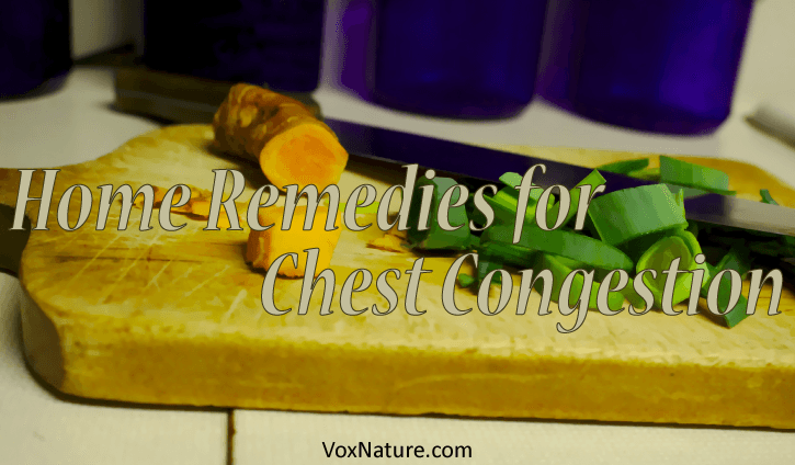 Amazing DIY Home Remedies for Chest Congestion Relief