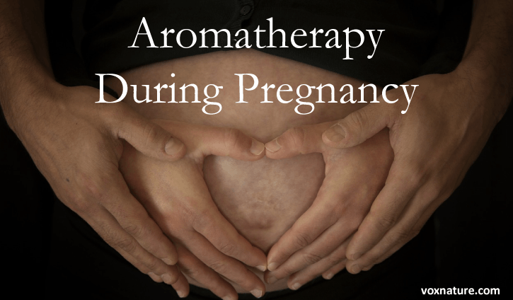 Essential Oils for Aromatherapy During Pregnancy