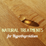 6 Best Natural Treatments for Hypothyroidism