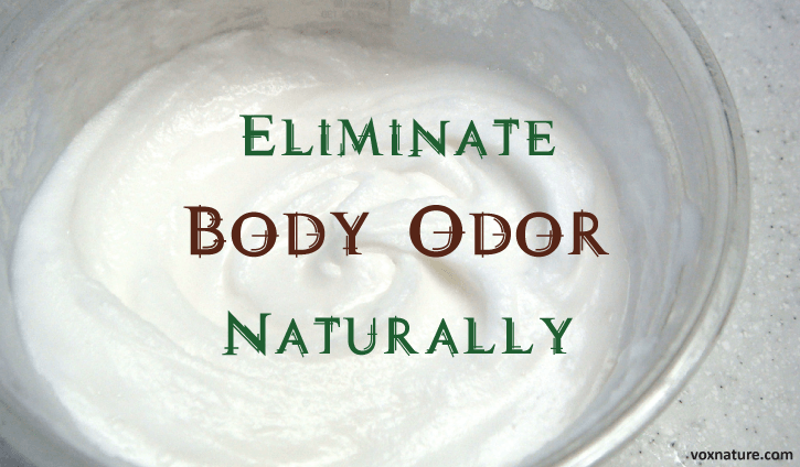 Common Causes of Body Odor and How to Eliminate Naturally