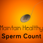 Natural Approaches to Increase and Maintain Healthy Sperm Count