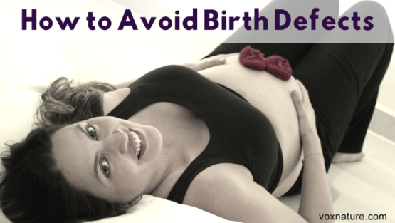 Food Choices and Lifestyle Changes to Avoid Birth Defects