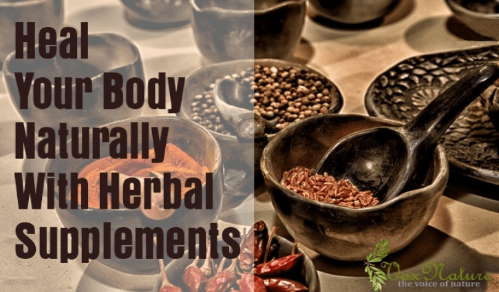 Heal Your Body Naturally With Herbal Supplements Heal Your Body Naturally With Herbal Supp Heal Your Body Naturally With Herbal Supplements