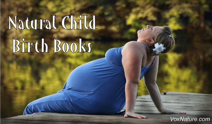 Natural Child Birth Books for Expectant Mothers  8 Natural Child Birth Books for Expectant Mothers