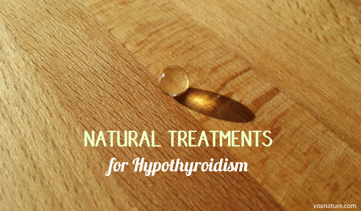 Best Natural Treatments for Hypothyroidism 6 Best Natural Treatments for Hypothyroidism