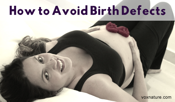 Food Choices and Lifestyle Changes to Avoid Birth Defects Food Choices and Lifestyle Changes to Avoid Birth Defects
