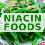 9 Foods with High Levels of Vitamin B3 (Niacin)