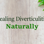 Natural Approach to Healing Diverticulitis