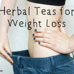 9 Powerful Herbal Teas for Weight Loss